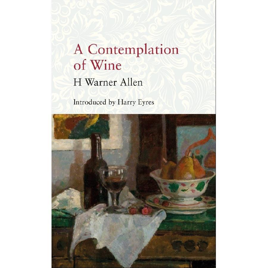A Contemplation of Wine by H Warner Allen