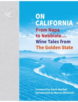 On California: From Napa to Nebbiolo... Wine Tales from the Golden State ed. by Susan Keevil