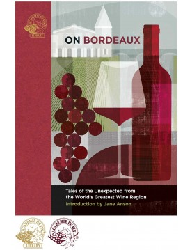 On Bordeaux: Tales of the Unexpected from the World's Greatest Wine Region ed. by Susan Keevil