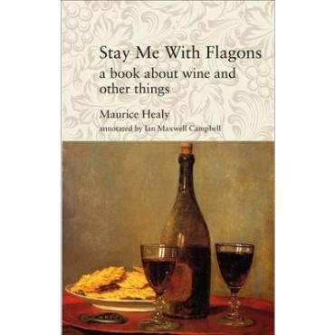 Stay Me with Flagons by Maurice Healy