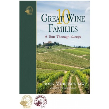 10 Great Wine Families: A Tour Through Europe by Fiona Morrison MW